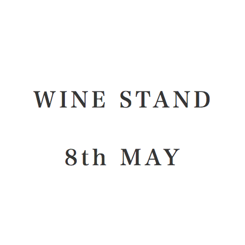 5/25 WINE STAND 8th MAY