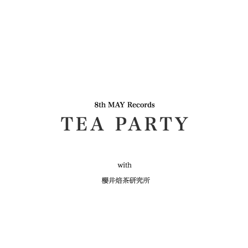 8th MAY Records   TEA PARTY