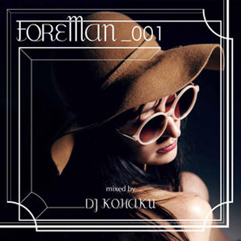 DJ KOHAKU - FOREMAN001 [MIX CD] FOREMAN (2014)