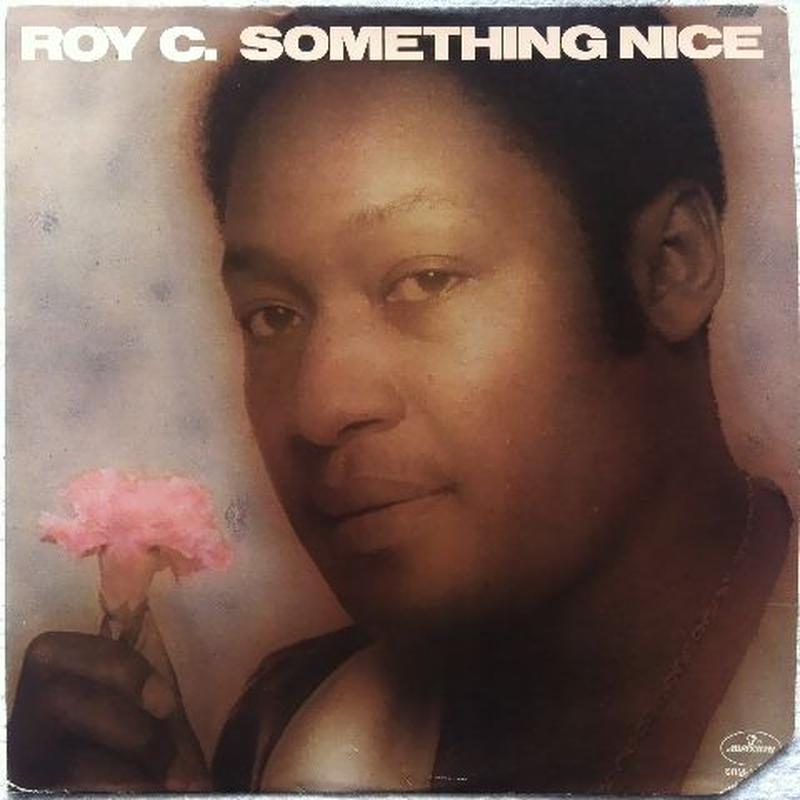 Roy C. ‎– Something Nice