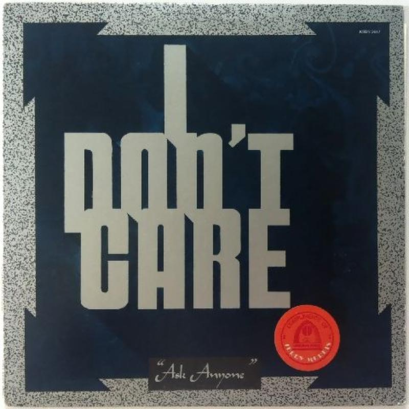 I Don't Care – Ask Anyone