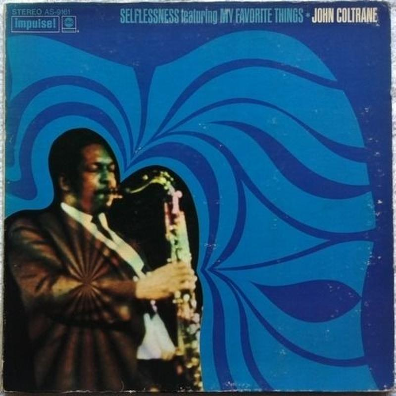 John Coltrane – Selflessness Featuring My Favorite Things