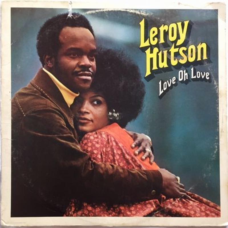 Leroy Hutson – Love Oh Love