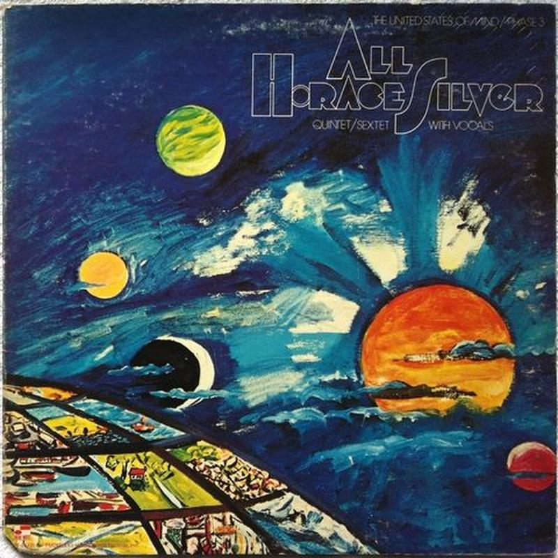 Horace Silver Quintet, Sextet – All (The United States Of Mind / Phase 3)