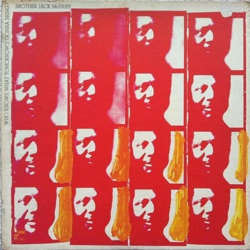 Brother Jack McDuff – Who Knows What Tomorrows Gonna Bring?