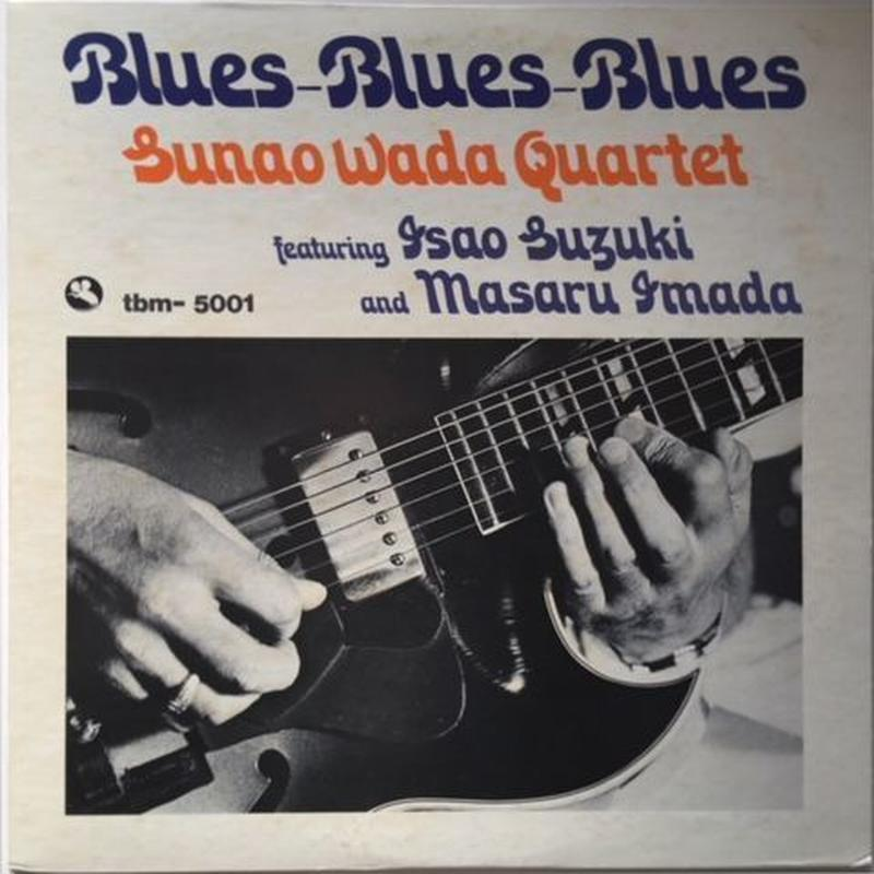 Sunao Wada Quartet Featuring Isao Suzuki & Masaru Imada – Blues-Blues-Blues