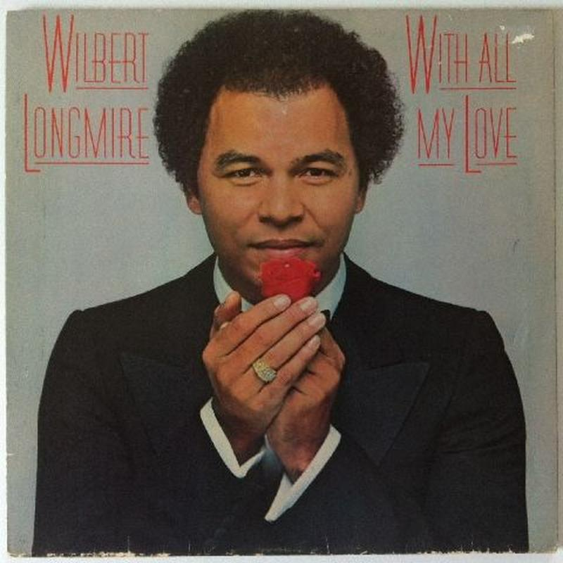 Wilbert Longmire ‎– With All My Love