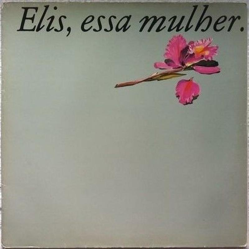 Elis Regina – Elis, Essa Mulher.
