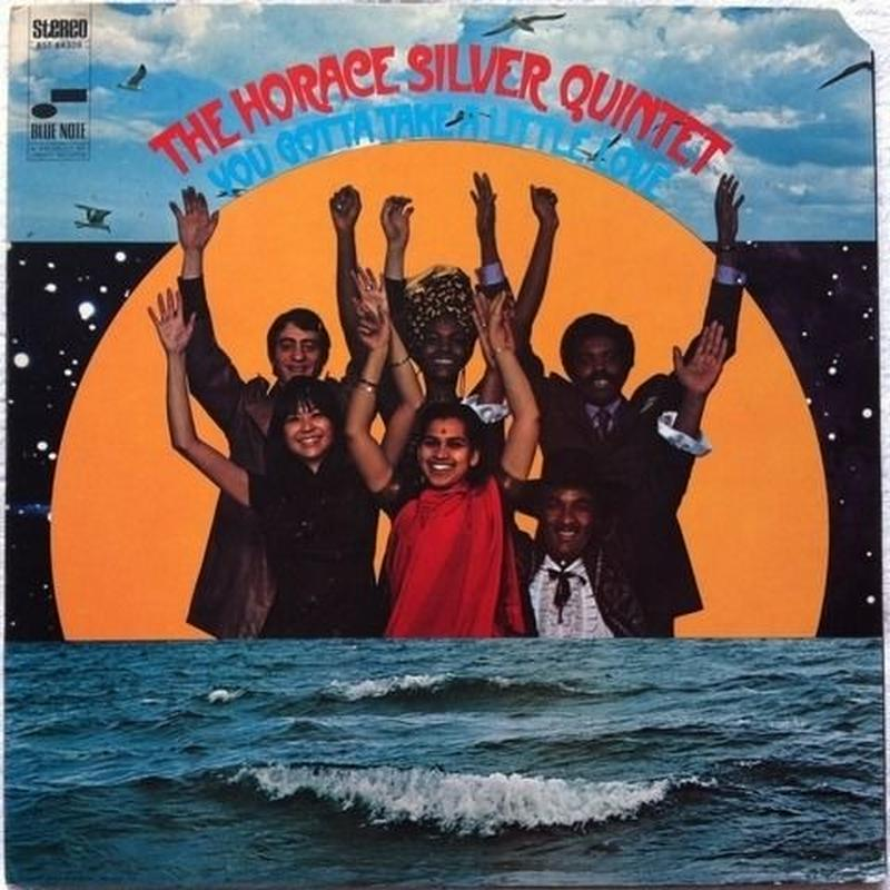 Horace Silver Quintet, The - You Gotta Take A Little Love