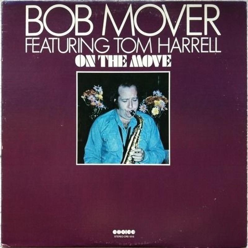 Bob Mover Featring Tom Harrell – On The Move
