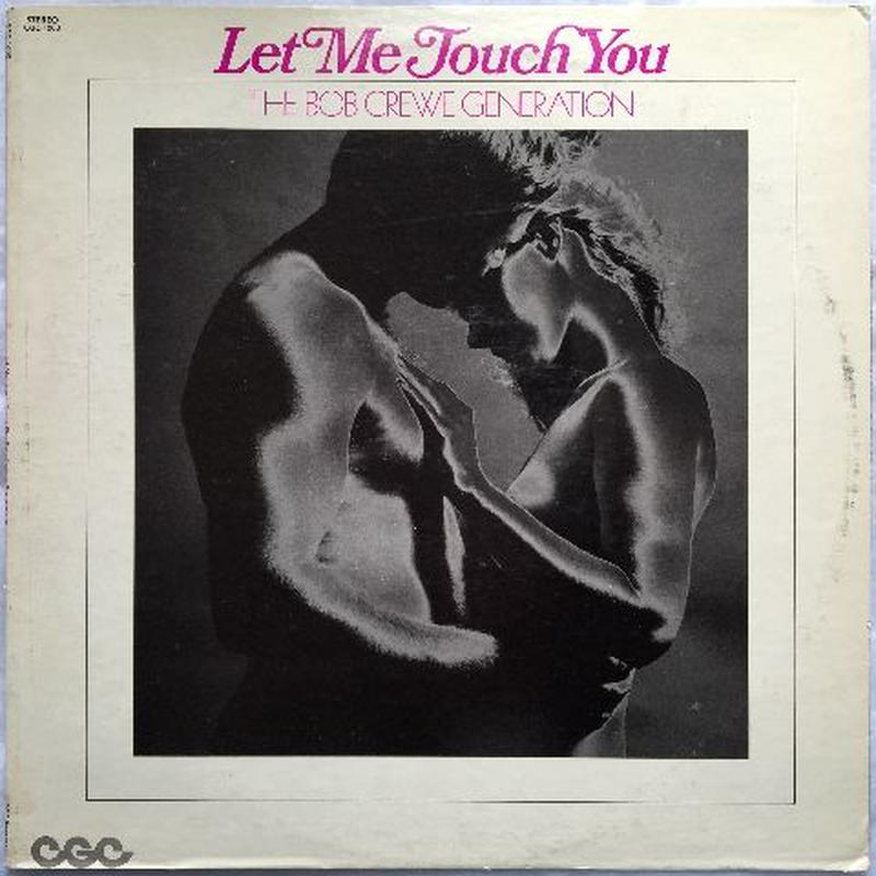 Bob Crewe Generation, The – Let Me Touch You