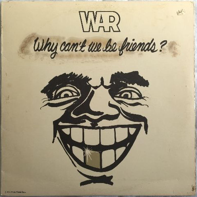 War – Why Can't We Be Friends?