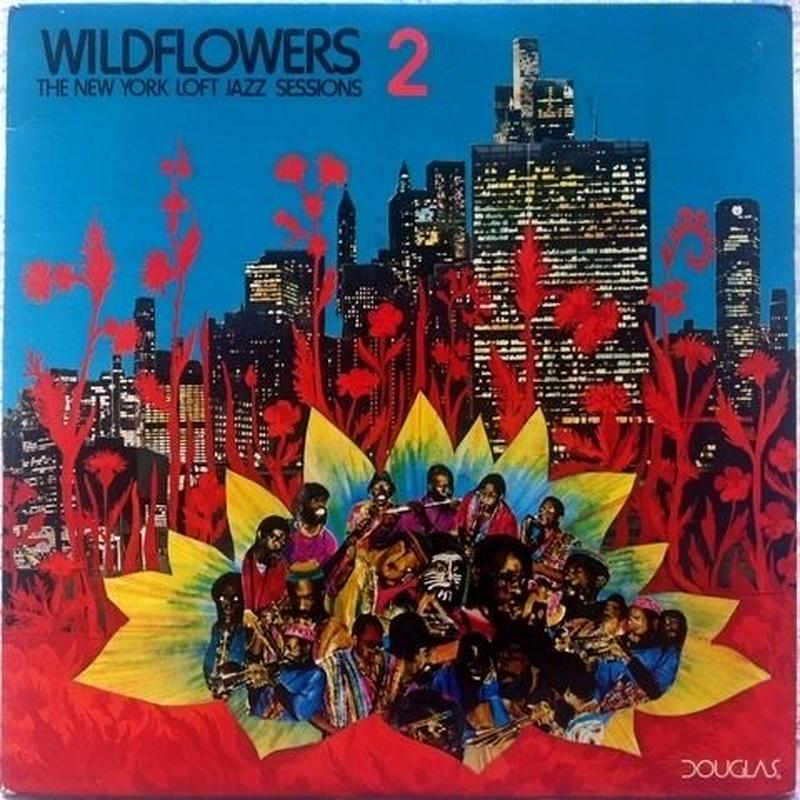 V.A. ‎– Wildflowers 2:The New York Loft Jazz Sessions
