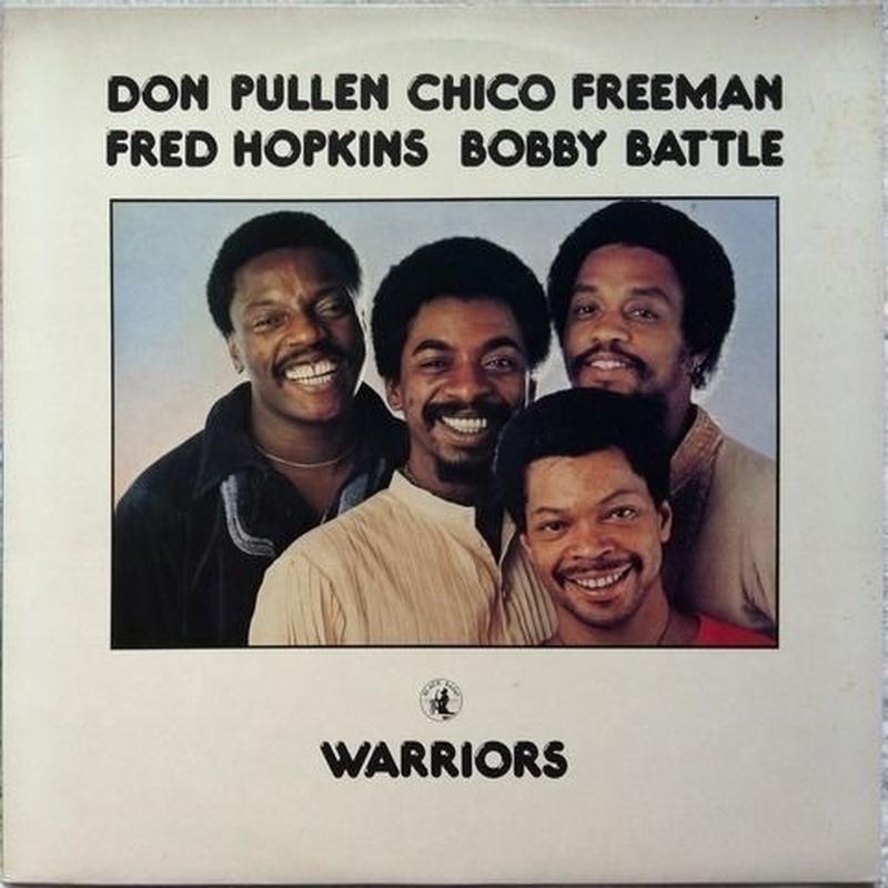 Don Pullen, Chico Freeman, Fred Hopkins, Bobby Battle – Warriors