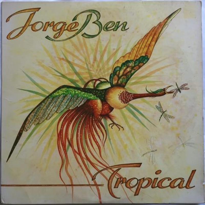 Jorge Ben – Tropical