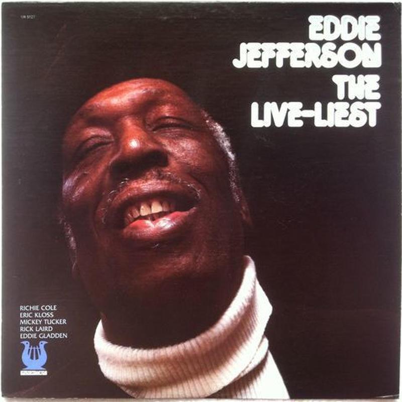 Eddie Jefferson – The Live-Liest