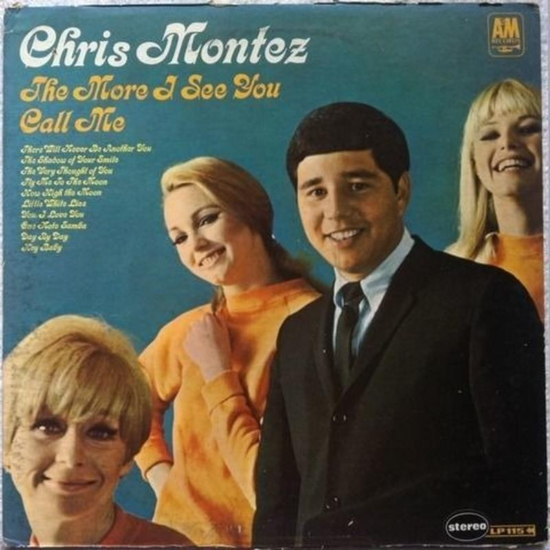 Chris Montez – The More I See You / Call Me