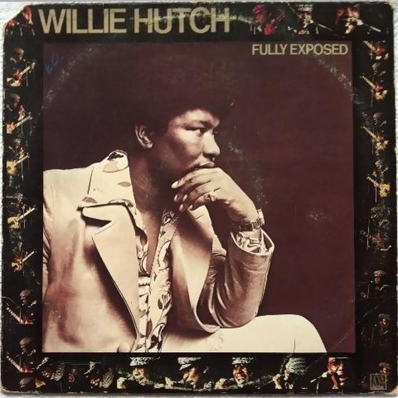 Willie Hutch – Fully Exposed