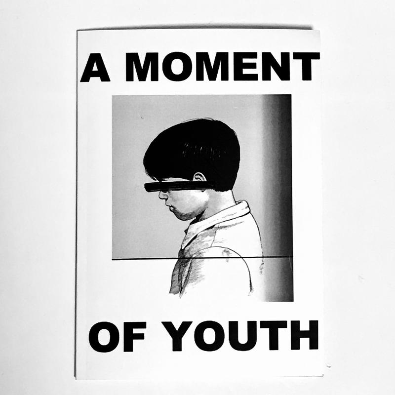 A MOMENT OF YOUTH ZINE Vol.1