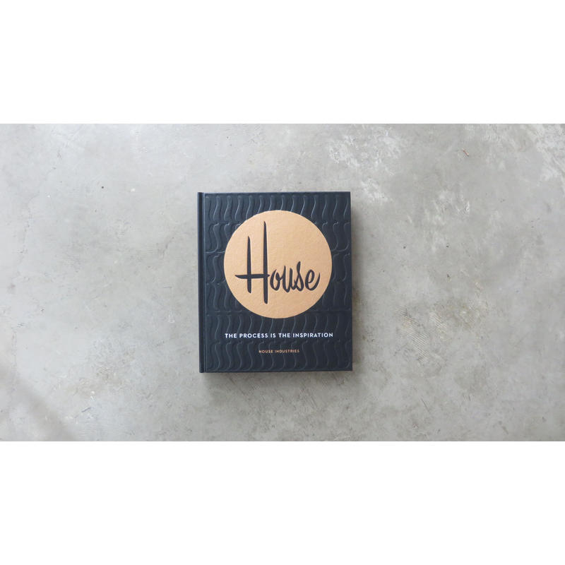 "House industries ""THE PROCESS IS THE INSPIRATION"""