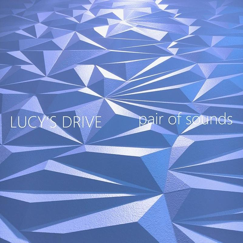 LUCY'S DRIVE / pair of sounds [BLUE]