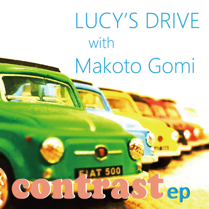LUCY'S DRIVE with Makoto Gomi / contrast ep