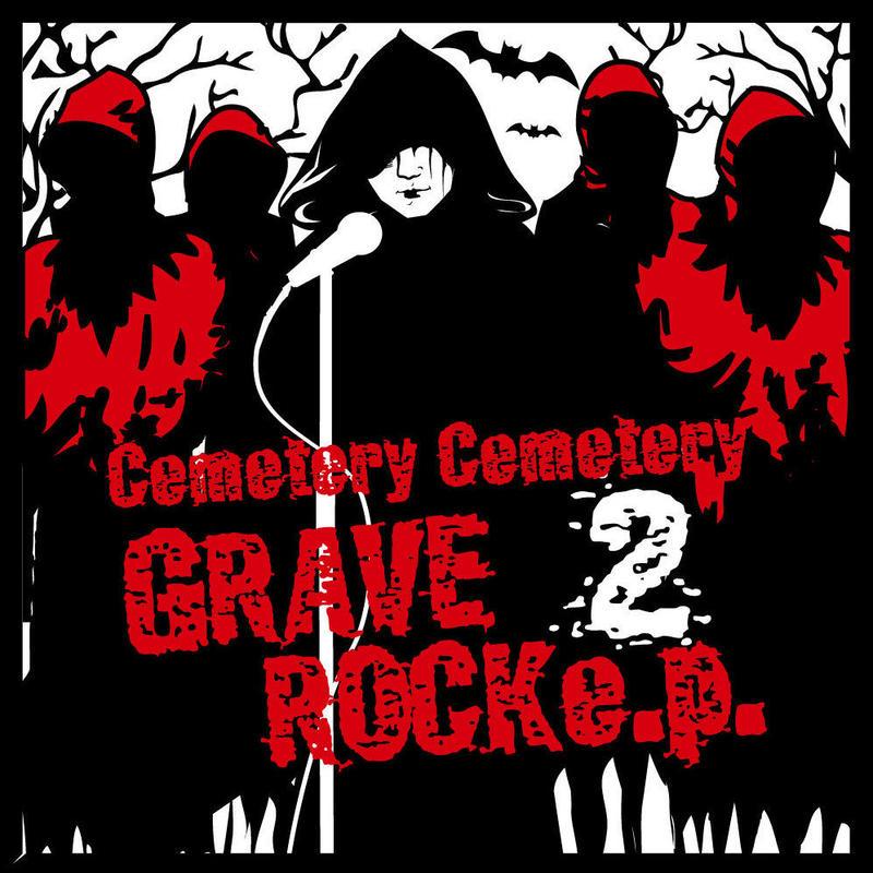 Cemetery Cemetery 「GRAVE ROCK e.p.2」