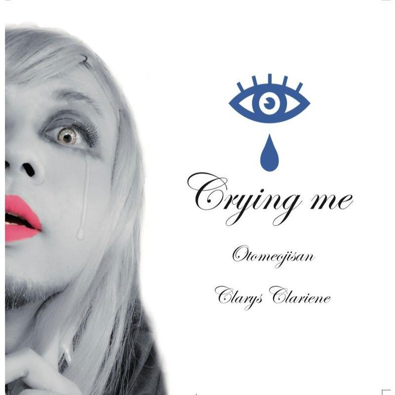 「Crying me」乙女おじさん 2nd single