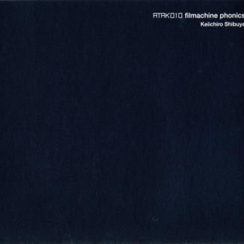 ATAK010 filmachine phonics keiichiro shibuya【ATAK Web Shop Price】