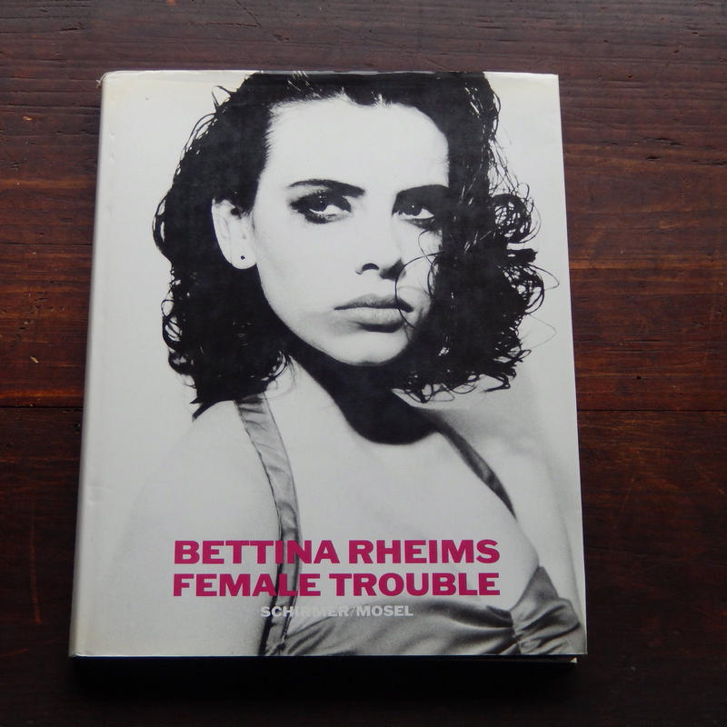 古書 Bettina Rheims FEMALE TROUBLE