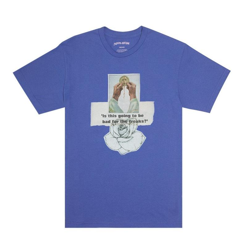 FUCKING AWESOME Bad For The Freaks Tee (Flo Blue)