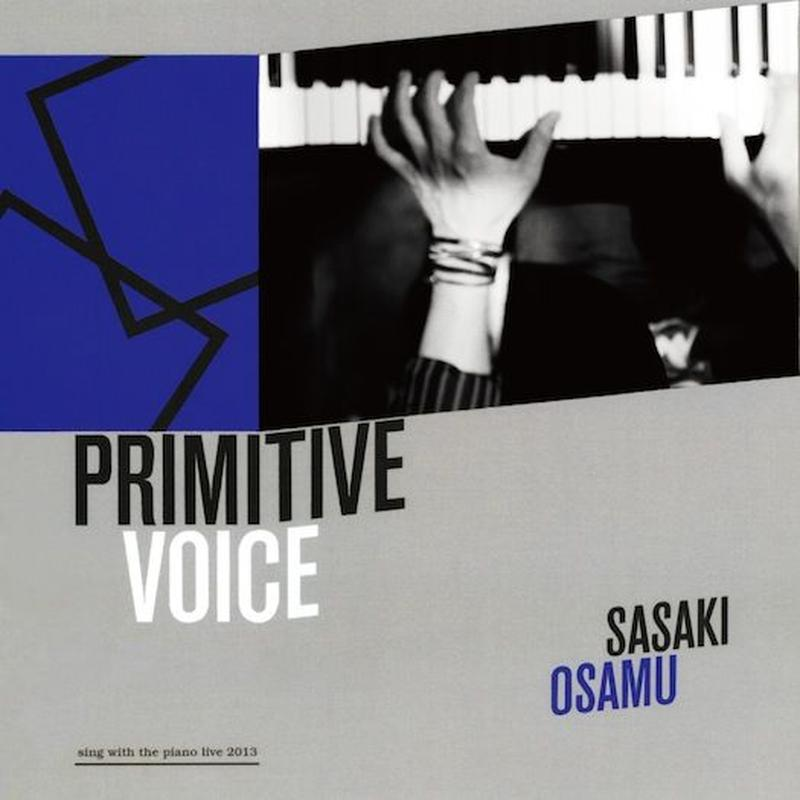 PRIMITIVE VOICE  ~sing with the piano live 2013~(LIVE CD)