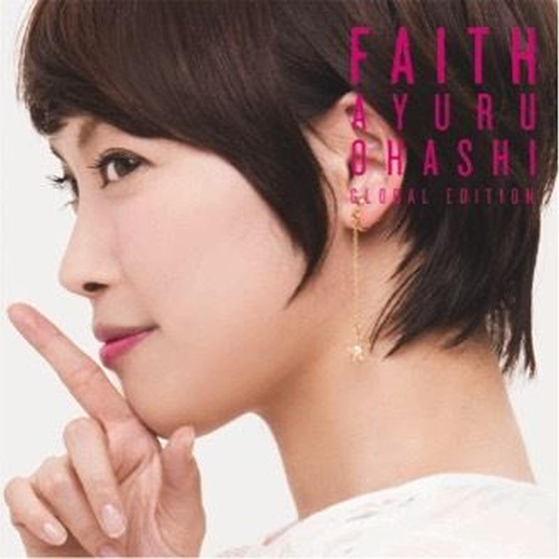 大橋歩夕 「FAITH -Global Edition-」CD