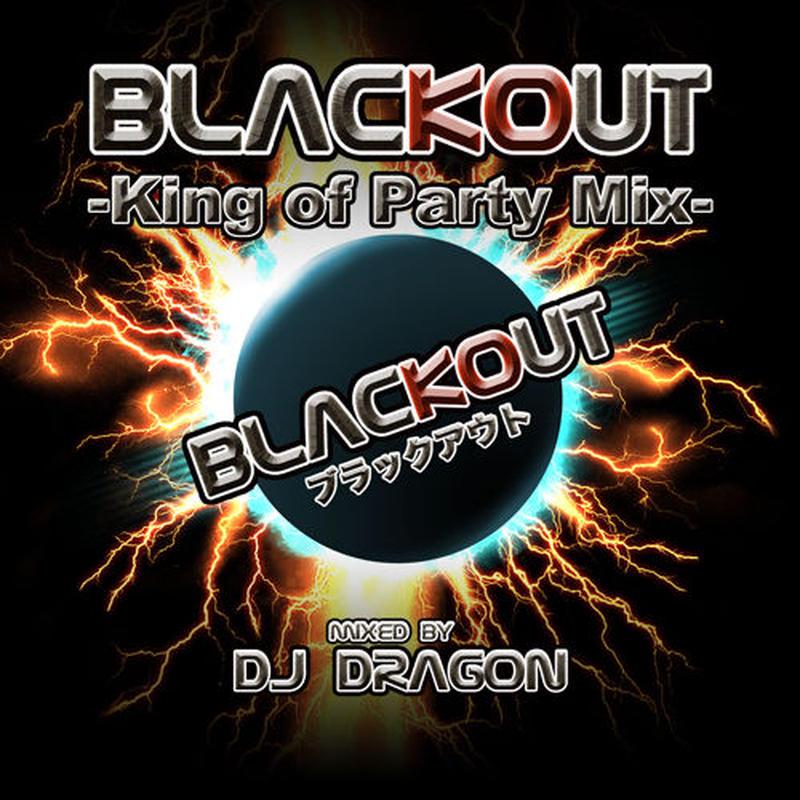 【特典付き】BLACKOUT-King of Party Mix-mixed by DJ DRAGON
