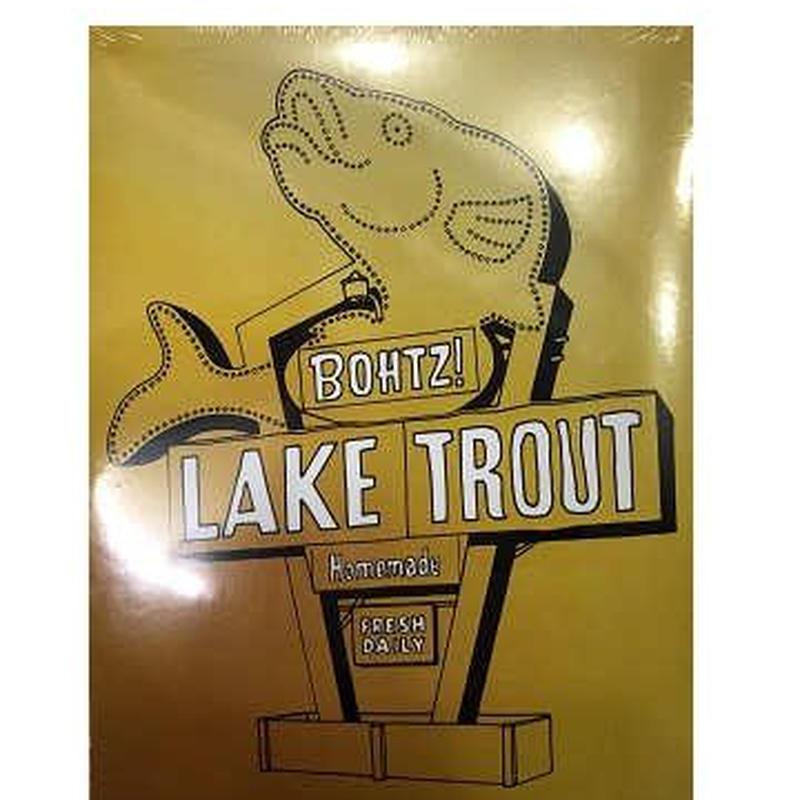 Bohtz! Lake Trout