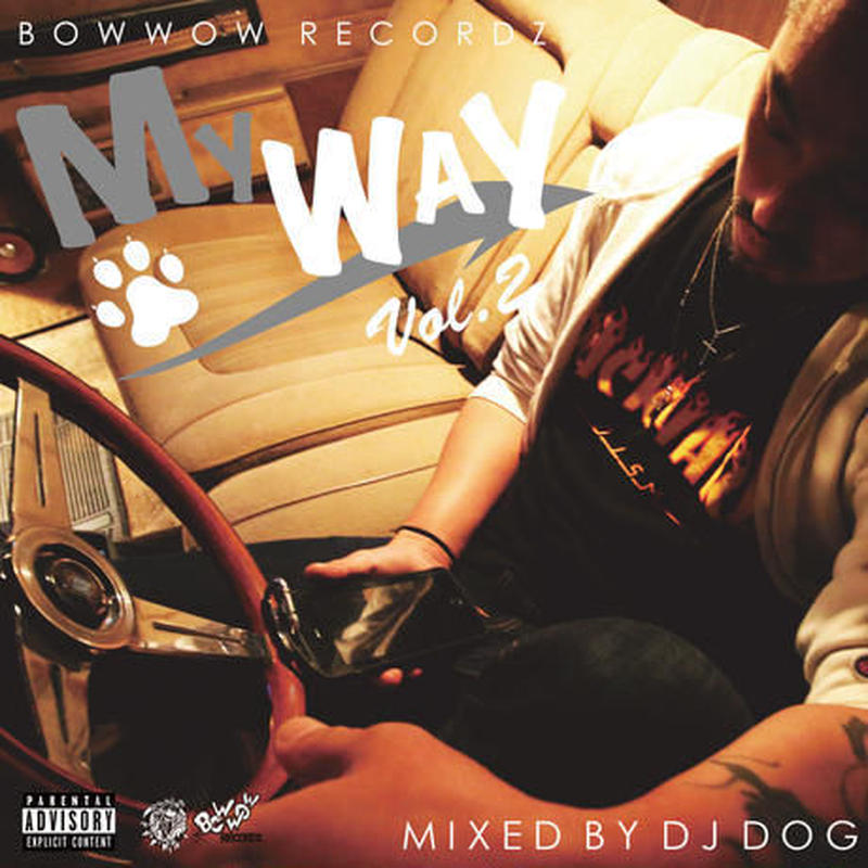 """Mix CD""  My WaY vol.2  / BOWWOW RECORDZ   DJ DOG"