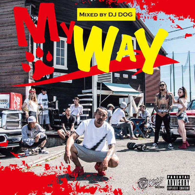 """Mix CD""  My WaY vol.1  / BOWWOW RECORDZ   DJ DOG"