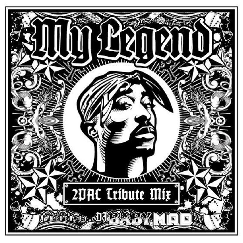 """Mix CD""  My Legend -2Pac Tribute Mix-  /  Mixed by DJ BABY MAD (SEBM-06)"