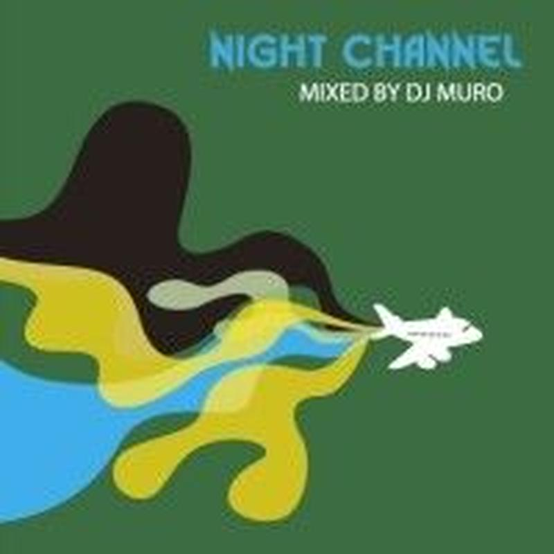 "予約 - DJ MURO / NIGHT CHANNEL - ""AT NIGHT"" TOKYO TIME [MIX CD]"