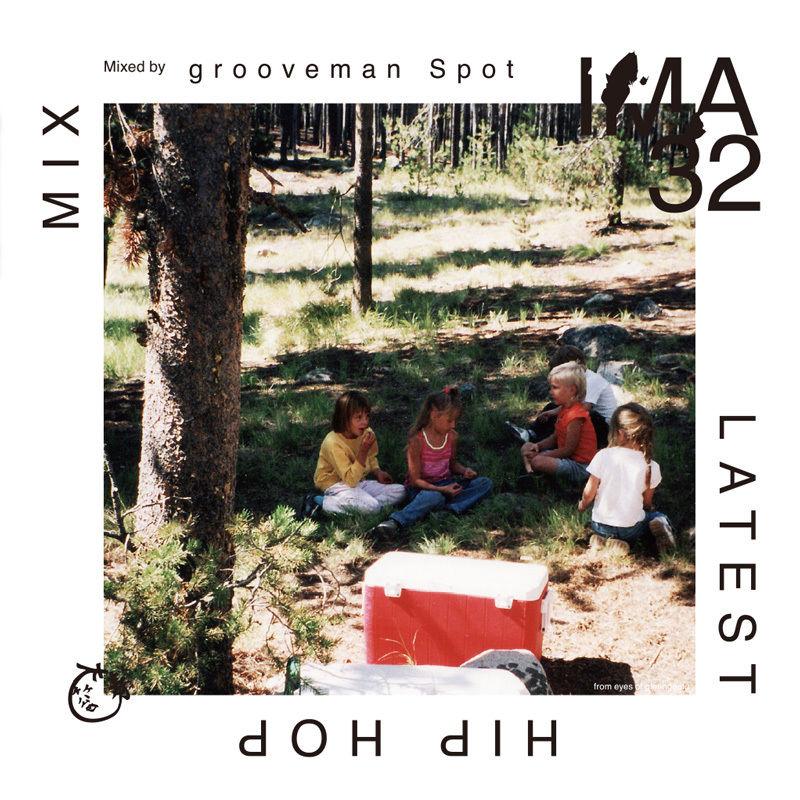 grooveman Spot / IMA#32 [MIX CD]