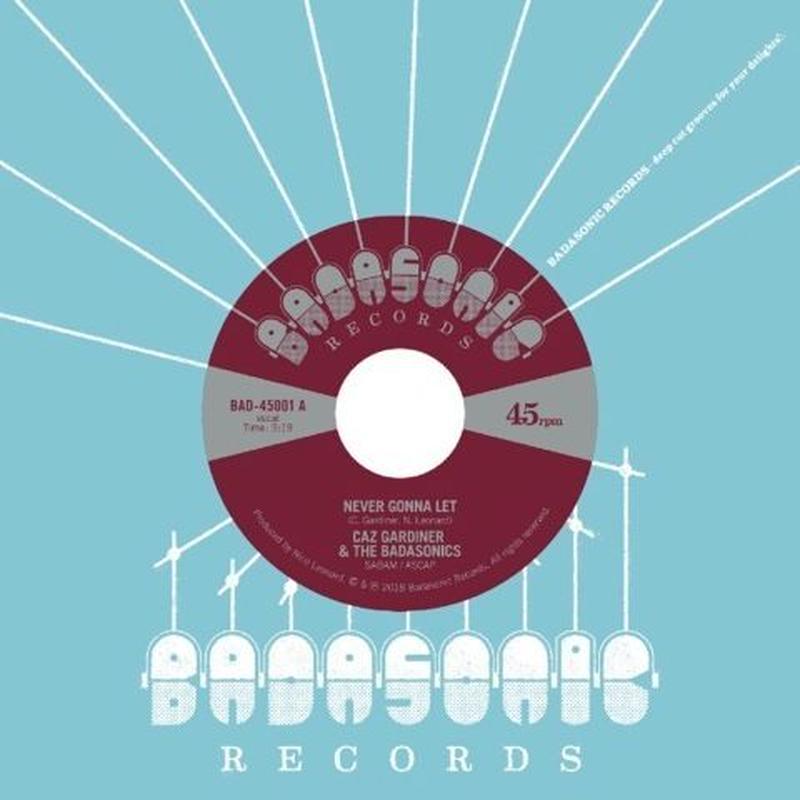 Caz Gardiner & The Badasonics / Never Gonna Let b/w Tic Tac Toe [7INCH]