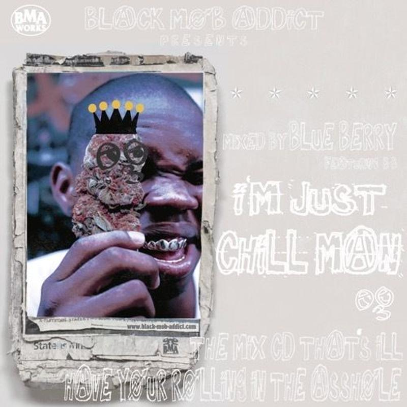 BLUE BERRY / I'M JUST CHILL MAN [MIX CD]