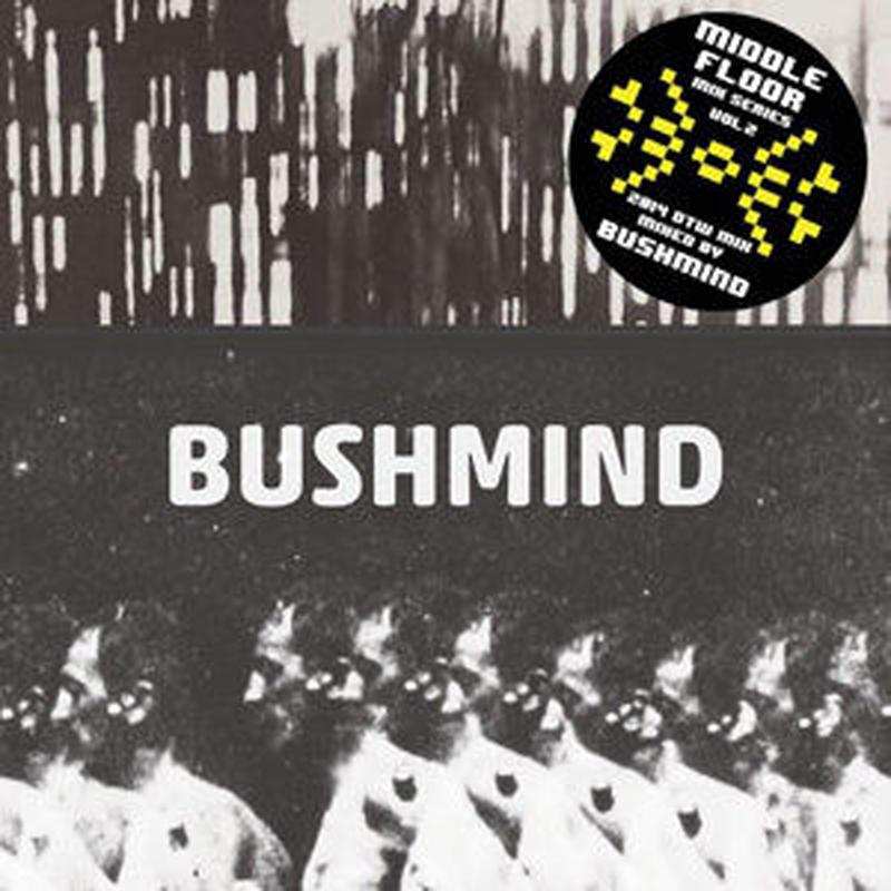 BUSHMIND / 2014 DTW MIX [MIX CDR]