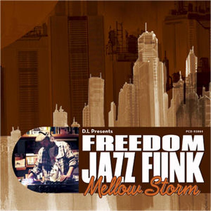 """V.A (Mixed By D.L) / D.L Presents FREEDOM JAZZ FUNK """"Mellow Storm"""" [MIX CD]"""