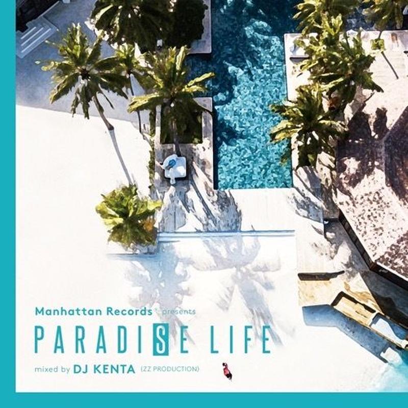 7/19 - V.A. / PARADISE LIFE mixed by DJ KENTA(ZZ PRODUCTION) [MIX CD]