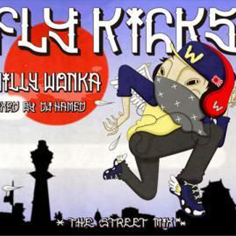 Willy Wonka a.k.a TAKA / FLY KICKS [MIX CD]