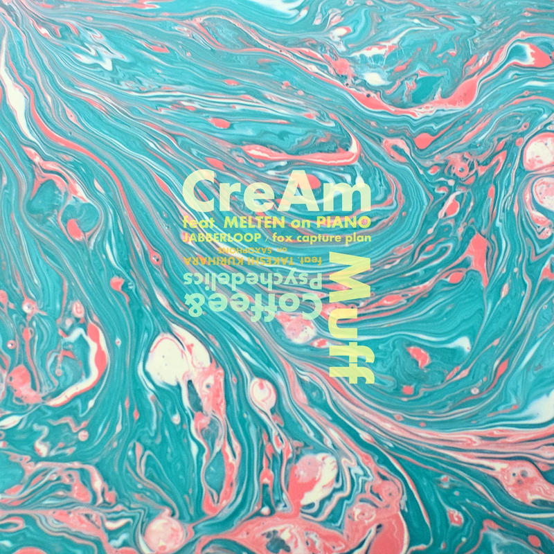 RSD2019 - Muff / CreAm feat. MELTEN / Coffee & Psychedelics feat. TAKESHI KURIHARA [7inch]