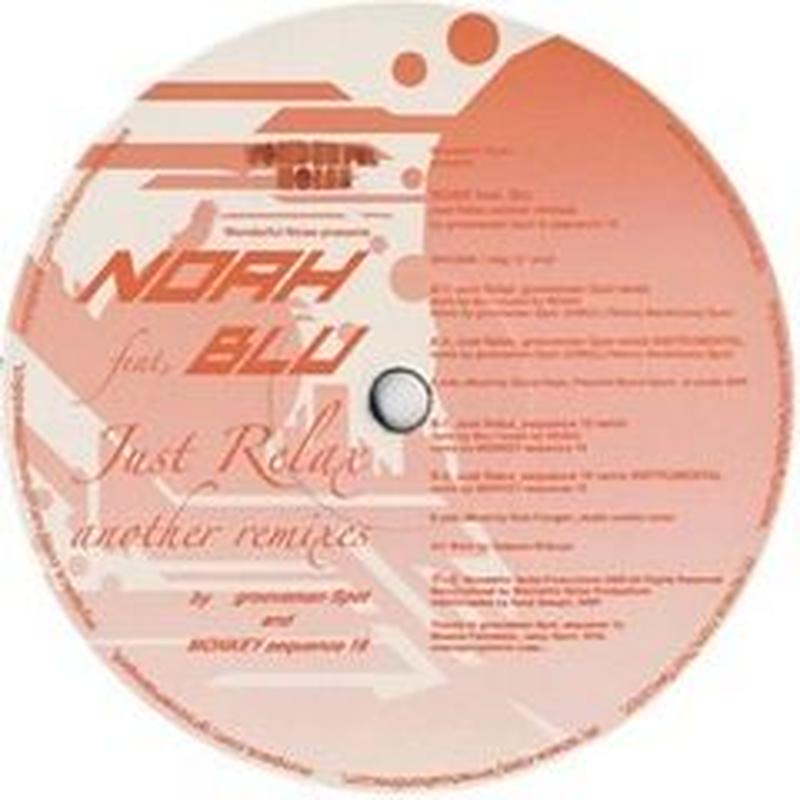 予約 - NOAH feat. Blu / Just Relax with Remixes (grooveman Spot Rmx/Monkey Sequence 19 Rmx) [12inch]