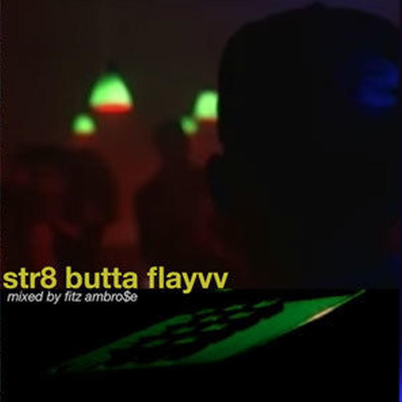 fitz ambro$e / str8 butta flayvv [MIX CD]