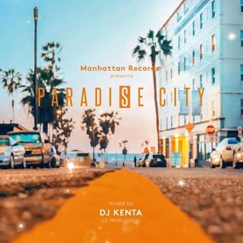 V.A. / Paradise City Mixed by DJ KENTA(ZZ PRODUCTION) [MIX CD]